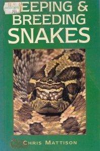 Keeping &  Breeding Snakes / Pastrarea si reproducerea serpilor