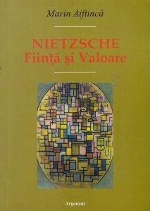 Nietzsche. Fiinta si valoare