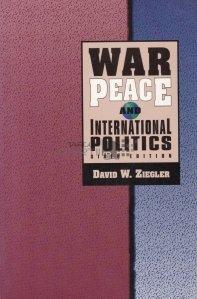War peace and international politics / Razboi, pace si politici internationale