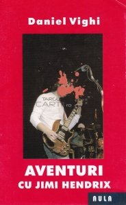 Aventuri cu Jimi Hendrix