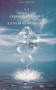 La medecine cosmogenetique ou l'energo-medecine