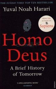 Homo Deus / Homo Deus. Scurtă istorie a viitorului