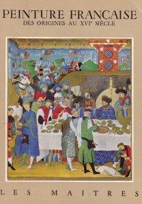 Peinture francaise / Pictura franceza de la origini pana in secolul XVI