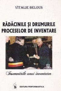 Radacinile si drumurile proceselor de inventare