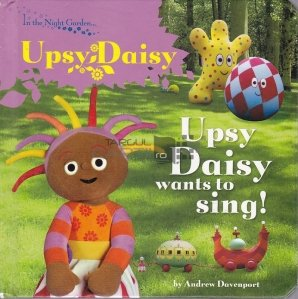 Upsy Daisy Wants to Sing!