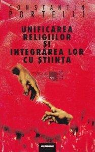 Unificarea religiilor si integrarea lor cu stiinta