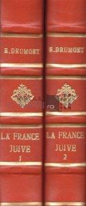 La France juive / Franta evreiasca;Incercare de istorie contemporana