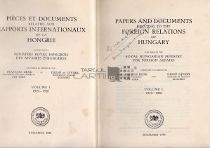 Papers and documents relating to the foreign relations of Hungary / Acte si documente referitoare la relatiile externe ale Ungariei