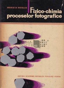 Fizico-chimia proceselor fotografice