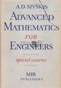 Advanced mathematics for engineers / Matematici avansate pentru ingineri;cursuri speciale