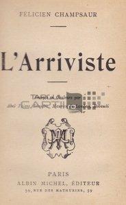 L'arriviste / Arivistul