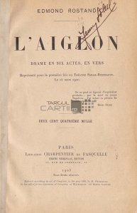 L'Aiglon / Aiglon drama in 6 acte in versuri