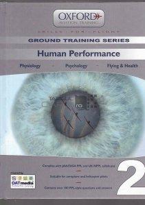 Human performance / Performanta umana;Fiziologia psihologia si sanatatea;Curs de aviatie Oxford