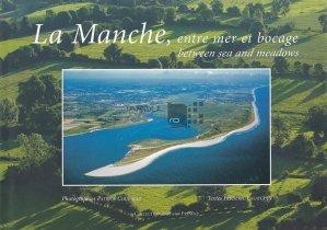 La Manche / Regiunea La Manche;intre mare si lunca