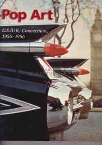 Pop art / Arta pop; legaturile 1956-1966 dintre Marea Britanie si Statele Unite