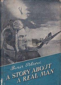 A story about a real man / Povestea unui om adevarat