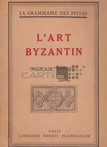 L'art byzantin / Arta bizantina