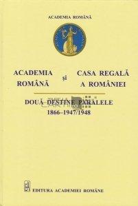 Academia Romana si Casa Regala a Romaniei