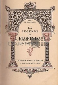 La legende de Florinda la byzantine / Legenda Florindei bizantina