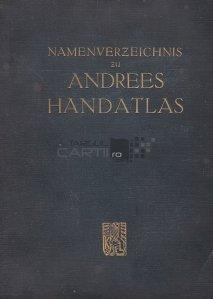 Namen-Verzeichnis zu Andrees Handatlas / Indice de trupe la Atlasul geografic Andrees