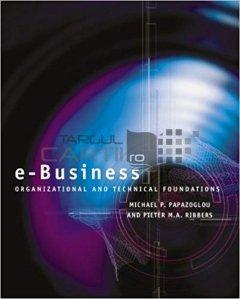 e-Business / Afacerea pe internet;baze tehnice si organizationale