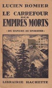 Le carrefour des empires morts / Intersecția imperiilor moarte;De la Dunare la Dniester