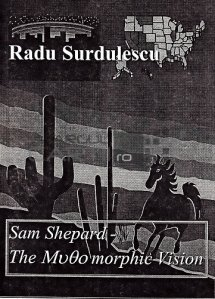 Sam shepard / Sam pastorul; viziunea mitomorfica