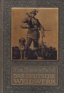 Das deutsche Weidwerk / Pășunea germană; Manual de vanatoare