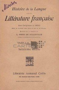 Histoire de la langue et de la litterature francaise des origines a 1900 / Istoria limbii si literaturii franceze de la origini la 1900;secolul 16