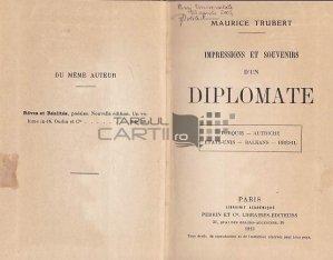 Impressions et souvenirs d'un diplomate / Pareri si amintiri ale unui diplomat
