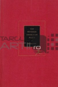 Six modern american plays / 6 piese moderne americane