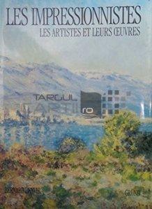 Les impressionistes / Impresionistii; artistii si operele lor