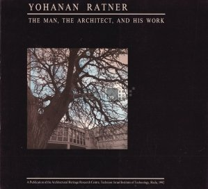 Yohanan Ratner / Yohanan Ratner;Omul,arhitectul si opera sa
