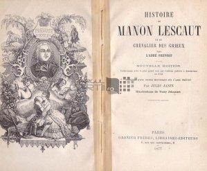 Histoire de Manon Lescaut et du Chevalier des Grieux / Istoria lui Manon Lescaut si a cavalerului de Grieux