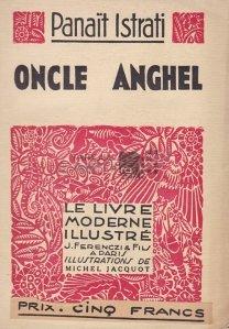 Oncle Anghel / Unchiul Anghel