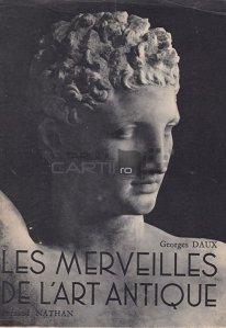 Les merveilles de l'art antique / Minunile artei antice;Grecia Roma