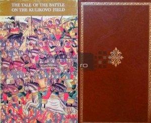 The tale of the battle on the Kulikovo field / Povestea bataliei de pe campul de la Kulikovo;dupa codexul iluminat din secolul 16