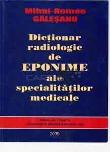 Dictionar radiologic de eponime ale specialitatilor medicale