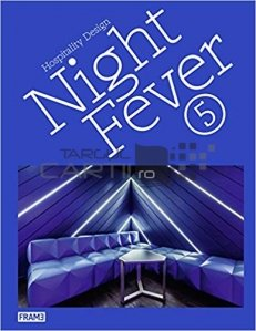 Hospitality design night fever 5 / Arhitectura ospitalitatii agitatia noptii 5