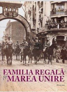 Familia Regala si Marea Unire