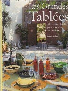 Les grandes tablees / Cand pui masa mare; 80 retete usoare pentru multi musafiri