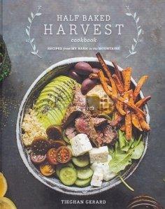 Half baked harvest cookbook / Semipreparate cartea de bucate a recoltei;retete din hambarul meu de la munte