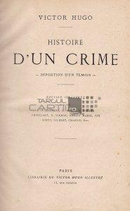 Histoire d'un crime / Istoria unei crime;depozitia unui martor