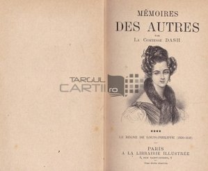 Memoires des autres / Memoriile altora;Domnia lui Louis Philippe