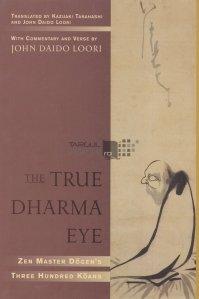 The true Dharma eye zen master Dogen's three hundred koans / Adevaratul ochi al lui Dharma 300 paradoxuri zen ale maestrului Dogen