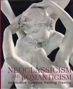 Neoclassicism and romantism arhitecture sculpture painting drawing 1750-1848 / Neoclasicism si romantism arhitectura sculptura pictura desen 1750-1848