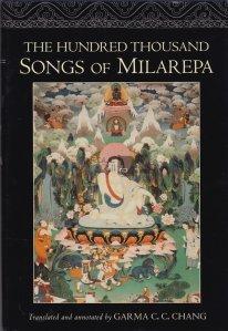 The hundred thousand songs of Milarepa / Cele o suta de mii de cantece ale lui Milarepa viata si invataturile celui mai mare poet sfant aparut in istoria budismului