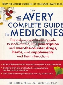 The avery complete guide to medicines / Ghidul complet al medicamentelor