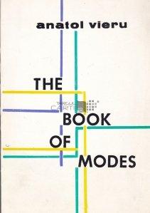 The book of modes / Cartea modalitatilor muzicale;de la modalitati la gandirea muzicala intervalica;de la modalitati la tempoul muzical