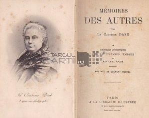 Memoires des autres / Memoriile altora;Amintiri anecdotice despre Primul Imperiu si Cele 100 de zile